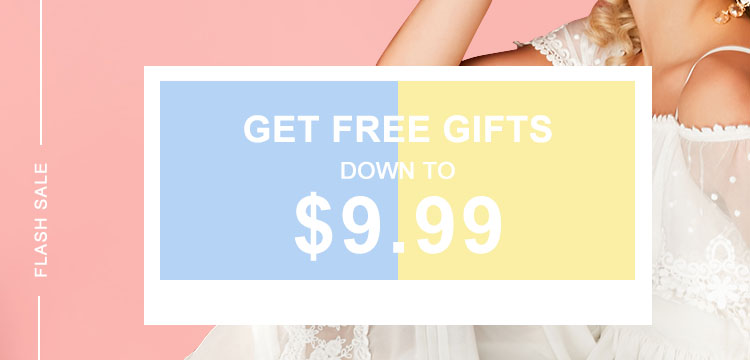 Get Free Gifts! Flash Sale Down To $9.99